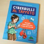 Cyberbulli al tappeto: un manuale utile